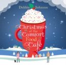 Christmas at the Comfort Food Cafe (The Comfort Food Cafe, Book 2)