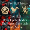 Wolf Hall, Bring Up the Bodies and The Mirror and the Light (The Wolf Hall Trilogy) - eAudiobook