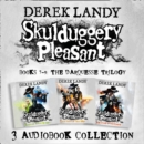 Skulduggery Pleasant: Audio Collection Books 7-9: The Darquesse Trilogy : Kingdom of the Wicked, Last Stand of Dead Men, the Dying of the Light - eAudiobook