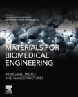 Materials for Biomedical Engineering : Inorganic Microand Nanostructures