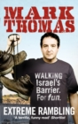 Extreme Rambling : Walking Israel's Separation Barrier. For Fun.