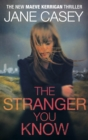 The Stranger You Know : (Maeve Kerrigan 4)