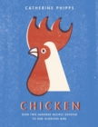 Chicken : Over two hundred recipes devoted to one glorious bird
