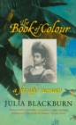 The Book Of Colour : A Family Memoir