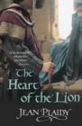 The Heart of the Lion : (Plantagenet Saga)