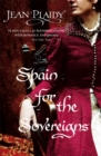 Spain for the Sovereigns : (Isabella & Ferdinand Trilogy)