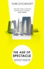 The Age of Spectacle : Adventures in Architecture and the 21st-Century City - Book