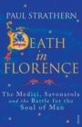 Death in Florence : The Medici, Savonarola and the Battle for the Soul of Man