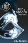 Fifty Shades Darker : Book 2 of the Fifty Shades trilogy - Book