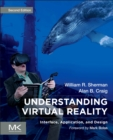 Understanding Virtual Reality : Interface, Application, and Design