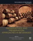 Preservatives and Preservation Approaches in Beverages : Volume 15: The Science of Beverages