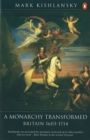 The Penguin History of Britain : A Monarchy Transformed, Britain 1630-1714