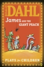 James and the Giant Peach : Plays for Children - Book