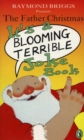 The Father Christmas it's a Bloomin' Terrible Joke Book - Book