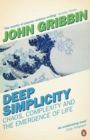 Deep Simplicity : Chaos, Complexity and the Emergence of Life