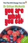 You Are What You Eat : This Plan Will Change Your Life