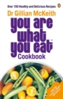You Are What You Eat Cookbook : Over 150 Healthy and Delicious Recipes