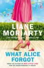 What Alice Forgot : From the bestselling author of Big Little Lies, now an award winning TV series - Book