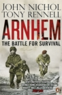 Arnhem : The Battle for Survival