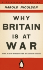 Why Britain is at War : With a New Introduction by Andrew Roberts