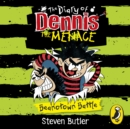 The Diary of Dennis the Menace: Beanotown Battle (book 2) - eAudiobook