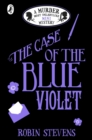 The Case of the Blue Violet : A Murder Most Unladylike Mini Mystery - eBook