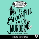 A Spoonful of Murder: A Murder Most Unladylike Mystery - eAudiobook