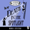 Death in the Spotlight : A Murder Most Unladylike Mystery - eAudiobook