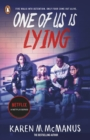 One Of Us Is Lying : the bestselling thriller