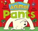 Animal Pants : from the bestselling Pants series