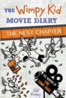 The Wimpy Kid Movie Diary: The Next Chapter (The Making of The Long Haul) - Book