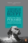 A History of Ancient Egypt, Volume 2 : From the Great Pyramid to the Fall of the Middle Kingdom
