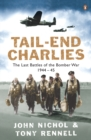 Tail-End Charlies : The Last Battles of the Bomber War 1944-45 - eBook