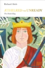Aethelred the Unready (Penguin Monarchs) : The Failed King