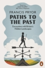 Paths to the Past : Encounters with Britain's Hidden Landscapes - Book