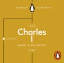 Charles I (Penguin Monarchs) : An Abbreviated Life