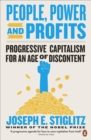 People, Power, and Profits : Progressive Capitalism for an Age of Discontent - Book