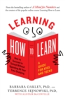 Learning How to Learn : How to Succeed in School without Spending All Your Time Studying: a Guide for Kids and Teens - Book