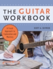 The Guitar Workbook : A Fresh Approach to Exploration and Mastery - Book