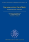 Superconducting State : Mechanisms and Properties