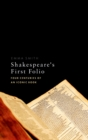 Shakespeare's First Folio : Four Centuries of an Iconic Book