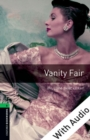 Vanity Fair - With Audio Level 6 Oxford Bookworms Library