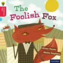 Oxford Reading Tree Traditional Tales: Level 4: The Foolish Fox - Book