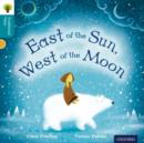 Oxford Reading Tree Traditional Tales: Level 9: East of the Sun, West of the Moon