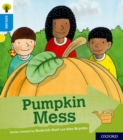 Oxford Reading Tree Explore with Biff, Chip and Kipper: Oxford Level 3: Pumpkin Mess