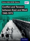 Oxford AQA GCSE History: Conflict and Tension between East and West 1945-1972 Student Book - Book