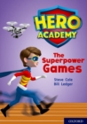 Hero Academy: Oxford Level 10, White Book Band: The Superpower Games