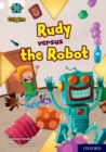 Project X Origins: White Book Band, Oxford Level 10: Rudy versus the Robot - Book