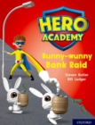 Hero Academy: Oxford Level 7, Turquoise Book Band: Bunny-wunny Bank Raid - Book