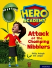 Hero Academy: Oxford Level 7, Turquoise Book Band: Attack of the Chomping Nibblers - Book